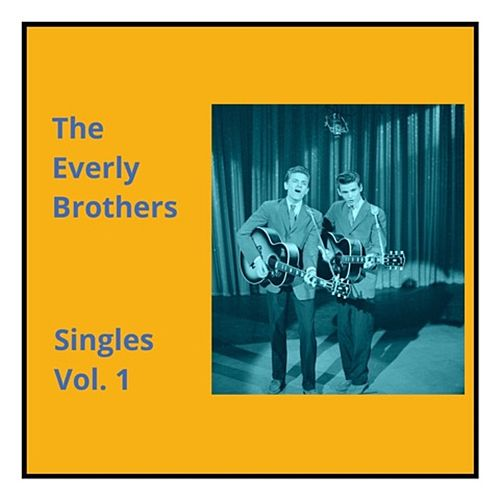 Singles, Vol. 1 by The Everly Brothers