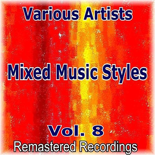 Mixed Music Styles Vol. 8 by Various Artists
