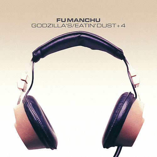 Godzilla's / Eatin Dust +4 de Fu Manchu