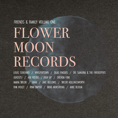 Flower Moon Records Friends and Family, Vol. 1 by Various Artists