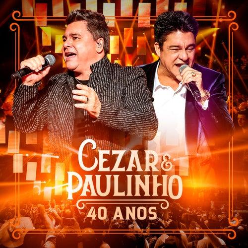 Cezar & Paulinho 40 Anos (Ao Vivo) de Cezar & Paulinho