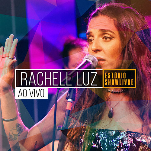 Rachell Luz no Estúdio Showlivre (Ao Vivo) by Rachell Luz