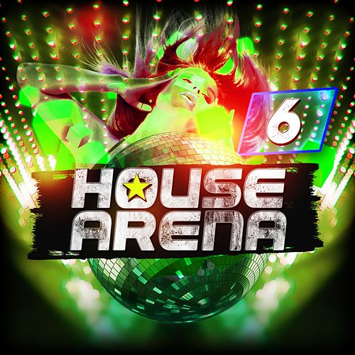 House Arena 6 by Various Artists