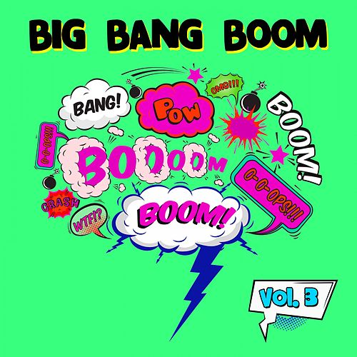 Big Bang Boom, Vol. 3 by Various Artists