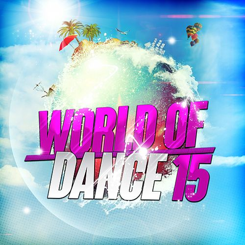 World of Dance 15 by Various Artists