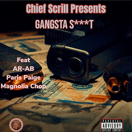 Gangsta Shit (feat. AR-AB, Paris Paige & Magnolia Chop) de Chief Scrill