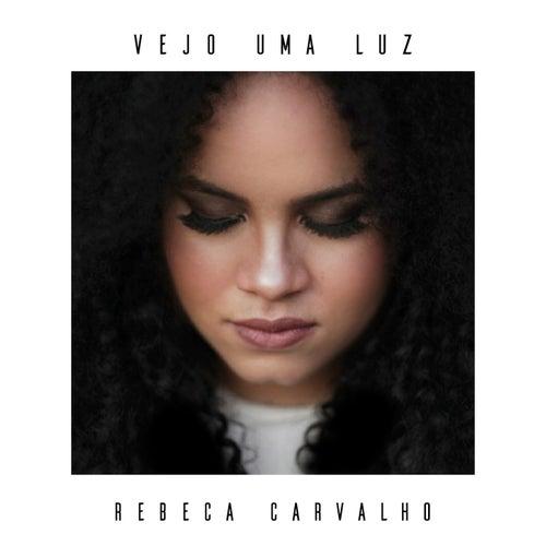 Vejo Uma Luz de Rebeca Carvalho