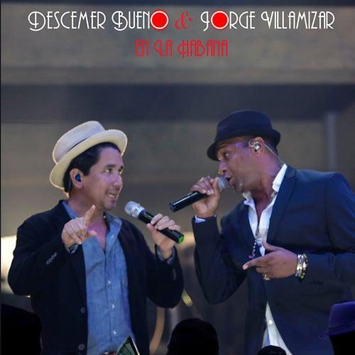 Descemer Bueno y Jorge Villamizar en la Habana (En Vivo) de Descemer Bueno