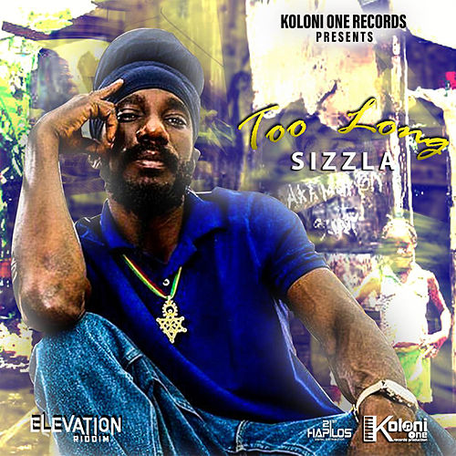 Too Long by Sizzla