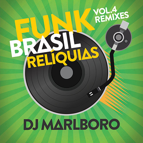 Funk Brasil Relíquias (Remixes) by DJ Marlboro