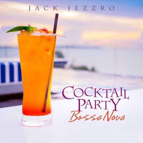 Cocktail Party Bossa Nova by Jack Jezzro