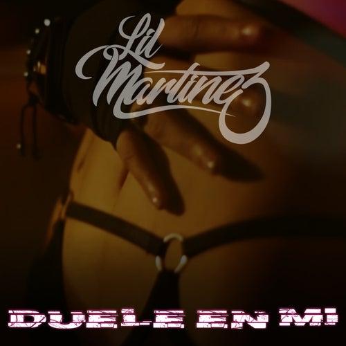 Duele en Mi de Lil Martinez