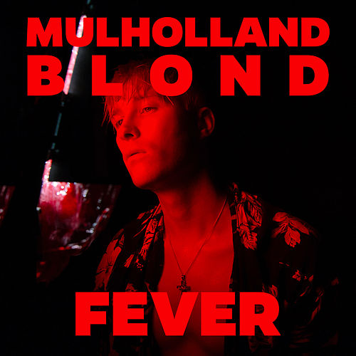 Fever by Mulholland Blond