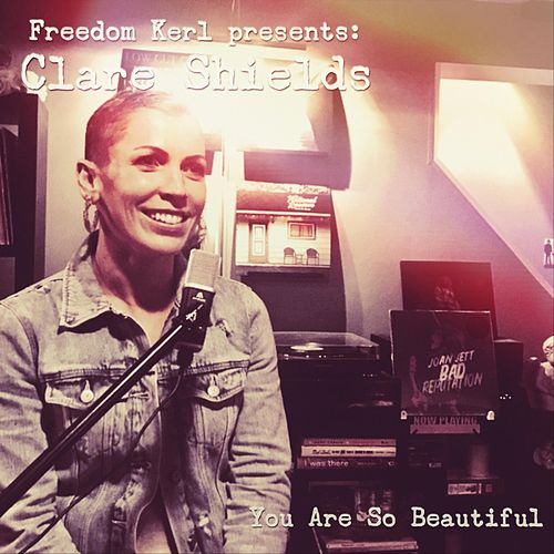 You Are so Beautiful (feat. Clare Shields) von Freedom Kerl