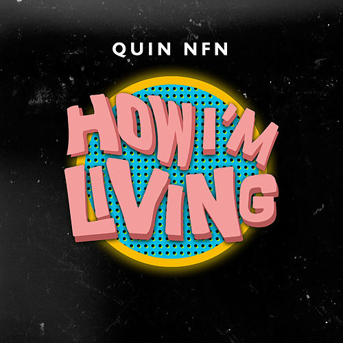 How I'm Living by Quin Nfn