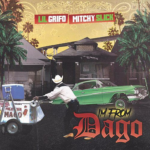 I'm From Dago (feat. Mitchy Slick) von Lil Grifo
