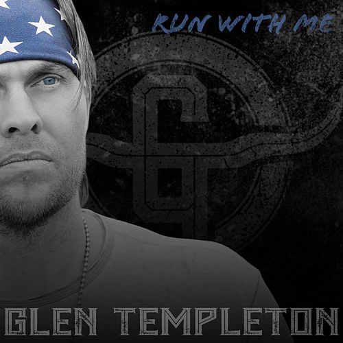 Run with Me by Glen Templeton