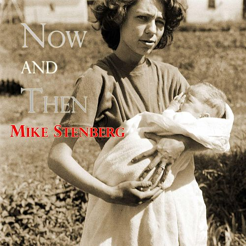 Now and Then von Mike Stenberg