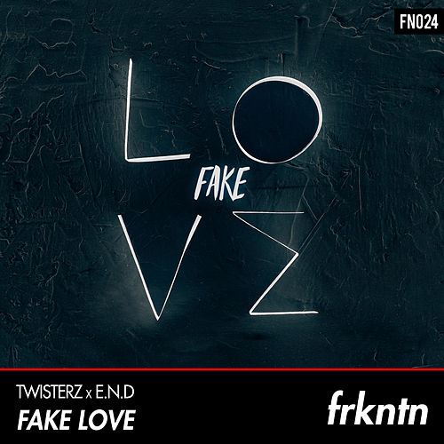 Fake Love by Twisterz