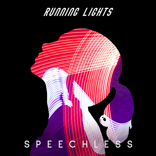 Speechless by Running Lights