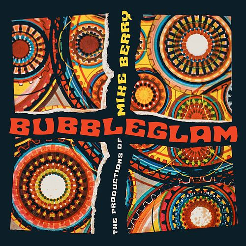 Bubbleglam: The Productions of Mike Berry von Various Artists