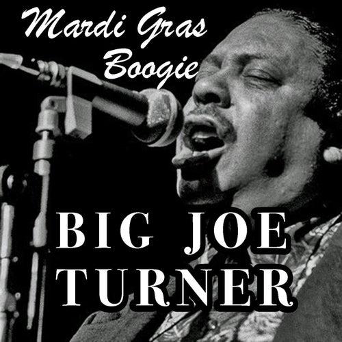 Mardi Gras Boogie von Big Joe Turner