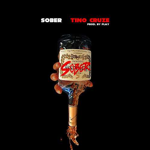 Sober by Tino Cruze