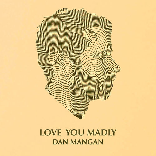 Love You Madly de Dan Mangan + Blacksmith