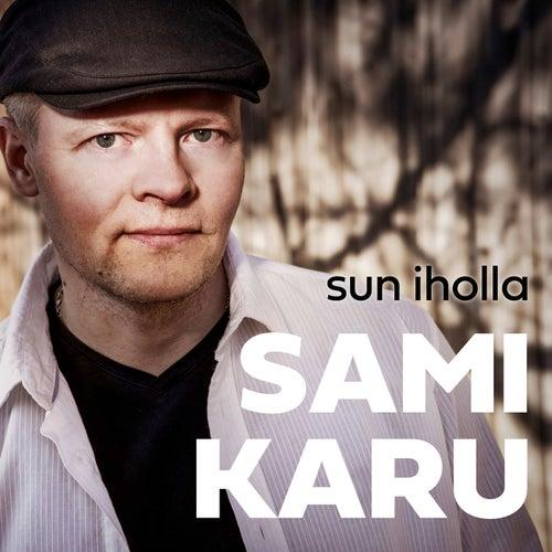 Sun iholla by Sami Karu