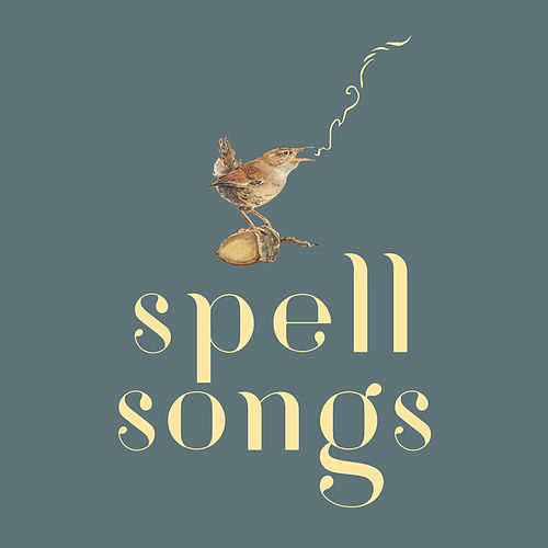 The Lost Words: Spell Songs by The Lost Words: Spell Songs