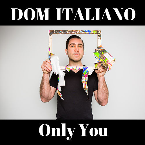 Only You by Dom Italiano