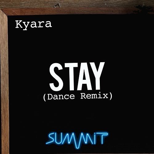 Stay (Dance Remix) by Kyara