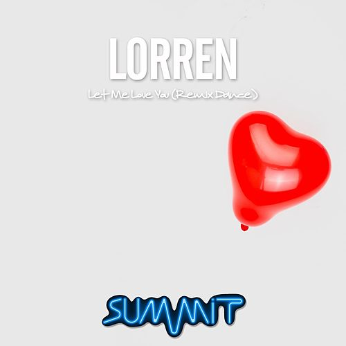 Let Me Love You (Remix Dance) by Lorren