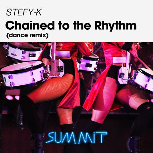 Chained to the Rhythm (Dance Remix) de Stefy K