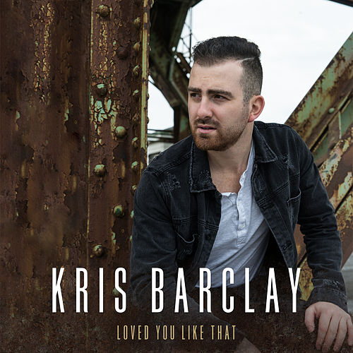 Loved You Like That by Kris Barclay