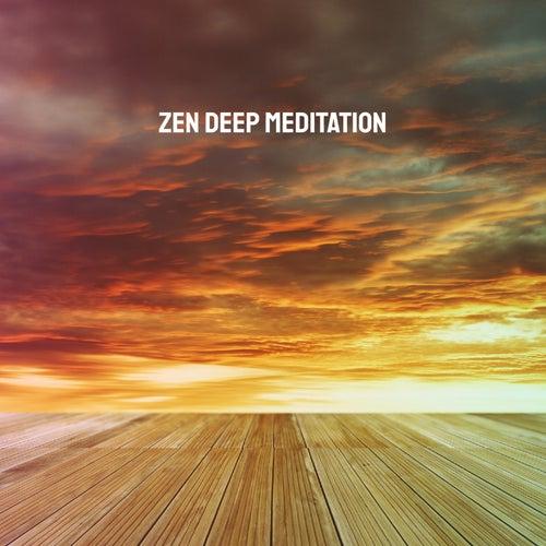 Zen Deep Meditation by Various Artists