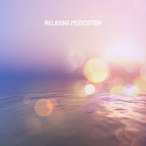 Relaxing Meditation by Various Artists
