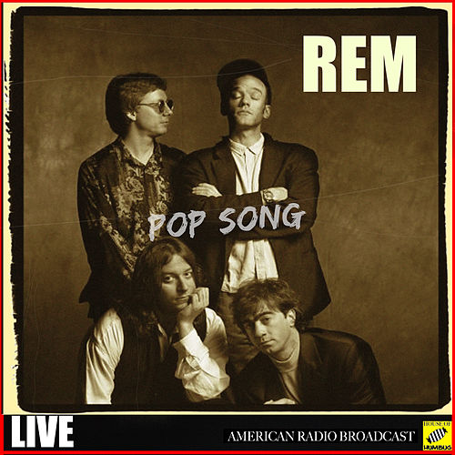 Pop Song - Live (Live) by R.E.M.
