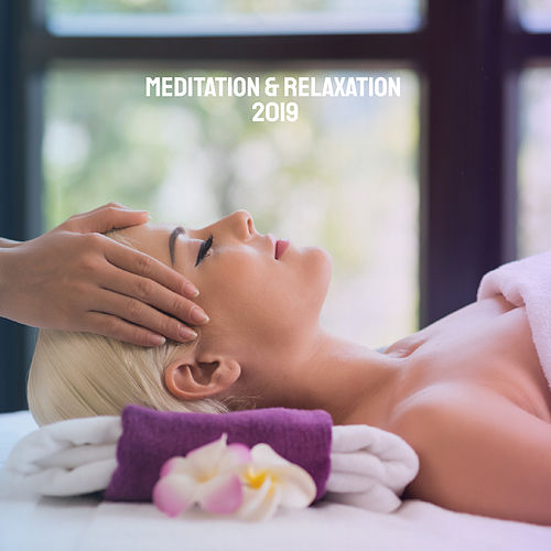 Meditation & Relaxation 2019 by Various Artists