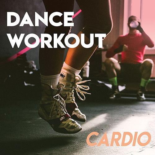 Dance Workout (Cardio) by Various Artists