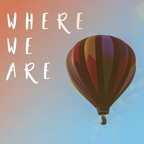 Where We Are by Various Artists