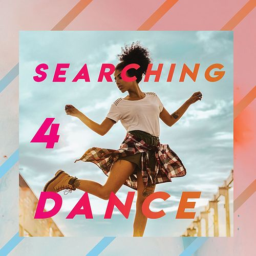 Searching 4 Dance (Vol.1) by Various Artists