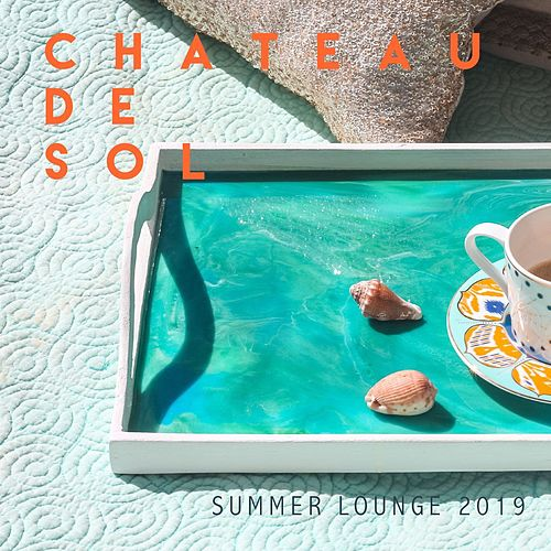 Chateau de Sol (Summer Lounge 2019) by Various Artists