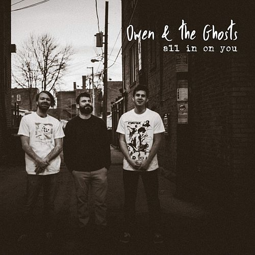 All in on You by Owen and the Ghosts