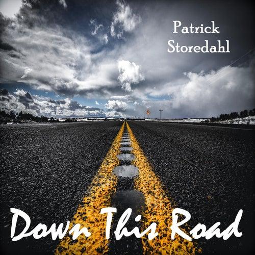 Down This Road von Patrick Storedahl