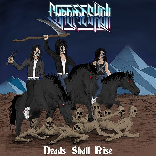 Deads Shall Rise by Chromeskull