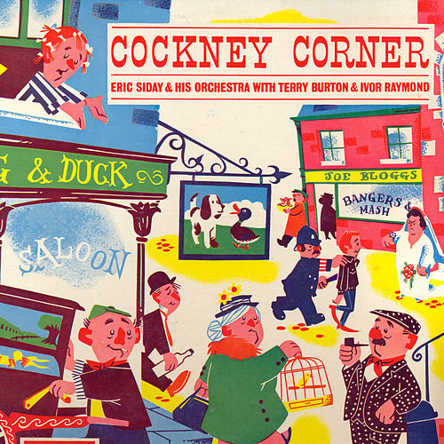 Cockney Corner by Eric Siday