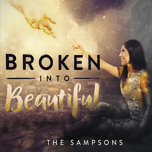 Broken into Beautiful by The Sampsons