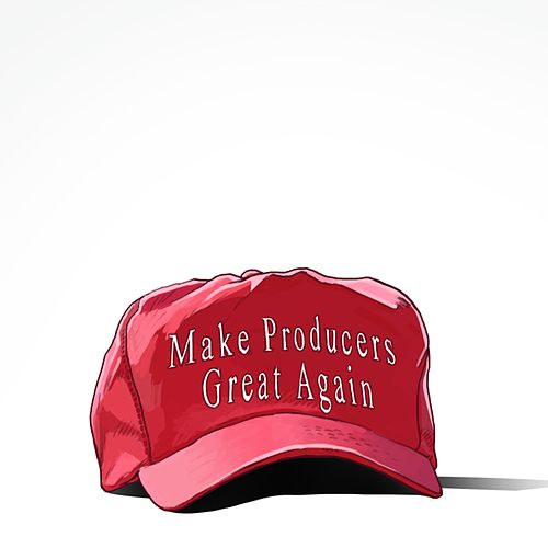 Make Producers Great Again by Storm Watkins