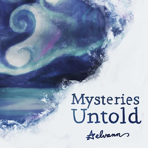Mysteries Untold by Elvann